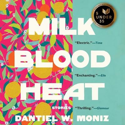 Milk Blood Heat Lib/E: Stories Cover Image