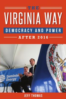 The Virginia Way: Democracy and Power After 2016 Cover Image