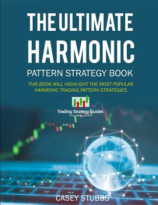 The Ultimate Harmonic Pattern Strategy Book: The most accurate harmonic patterns and how to trade them Cover Image