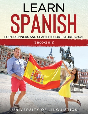 Learn Spanish For Beginners AND Spanish Short Stories 2021: (2 Books IN 1) Cover Image