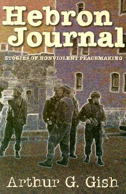 Hebron Journal: Stories of Nonviolent Peacemaking Cover Image
