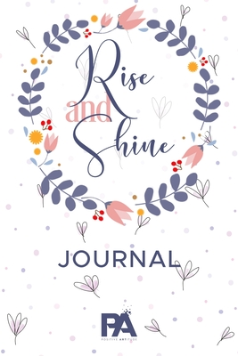 Rise and Shine Journal: Lined Journal with Premium Paper, Perfect for School, Office & Home (Gratitude Journal, Mental Health Journal, Mindful Cover Image