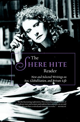 The Shere Hite Reader: New and Selected Writings on Sex, Globalization and Private Life Cover Image