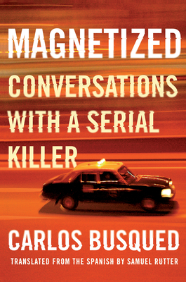 Magnetized: Conversations with a Serial Killer Cover Image