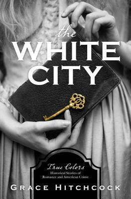 Cover for The White City (True Colors)