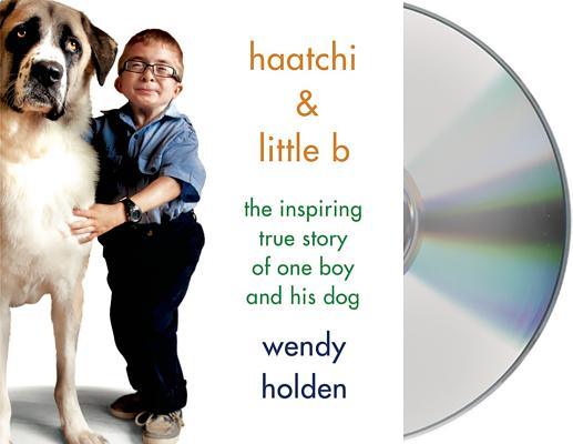 Haatchi & Little B: The Inspiring True Story of One Boy and His Dog Cover Image