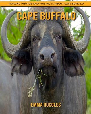 Cape Buffalo: Amazing Photos and Fun Facts about Cape Buffalo Cover Image