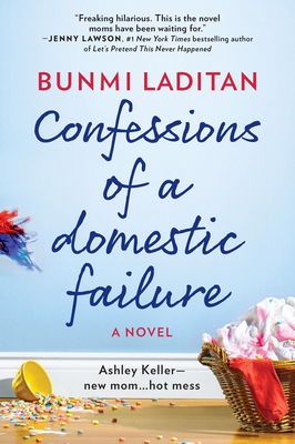 Confessions of a Domestic Failure: A Humorous Book about a Not So Perfect Mom Cover Image