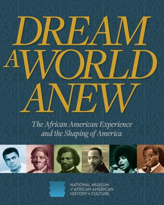 Dream a World Anew: The African American Experience and the Shaping of America Cover Image