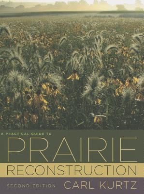 A Practical Guide to Prairie Reconstruction: Second Edition (Bur Oak Book) Cover Image