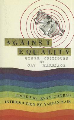 Against Equality: Queer Critiques of Gay Marriage Cover Image