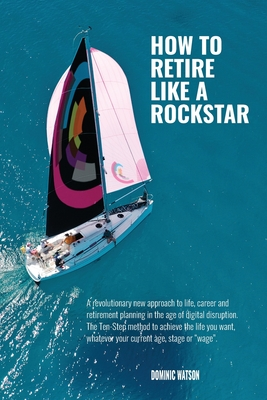 Rockstar Retirement Programme: How To Retire Like A Rockstar Cover Image