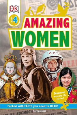 DK Readers L4: Amazing Women: Discover Inspiring Life Stories! (DK Readers Level 4) Cover Image
