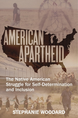 American Apartheid: The Native American Struggle for Self-Determination and Inclusion Cover Image