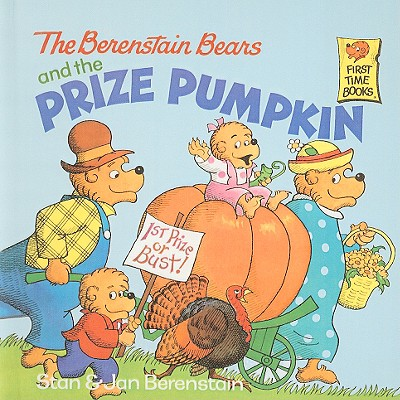 The Berenstain Bears and the Prize Pumpkin (Berenstain Bears First Time Books) Cover Image