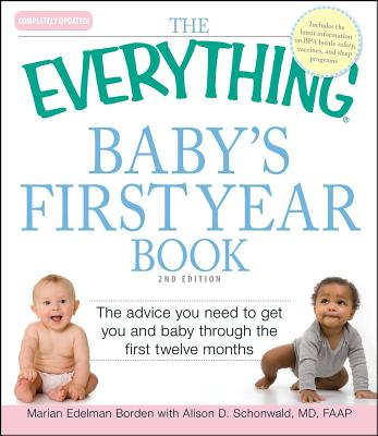 The Everything Baby's First Year Book: The advice you need to get you and baby through the first twelve months (Everything®) Cover Image