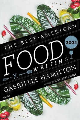 The Best American Food Writing 2021 (The Best American Series ®) Cover Image