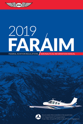 Far/Aim 2019: Federal Aviation Regulations / Aeronautical Information Manual Cover Image