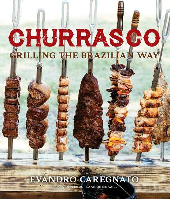 Churrasco: Grilling the Brazilian Way Cover Image