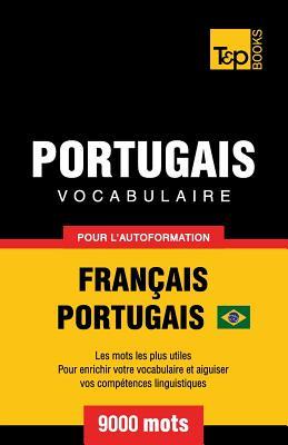 Portugais Vocabulaire - Français-Portugais - pour l'autoformation - 9000 mots: Portugais Brésilien (French Collection #248) Cover Image