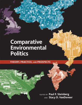 Comparative Environmental Politics: Theory, Practice, and Prospects (American and Comparative Environmental Policy) Cover Image