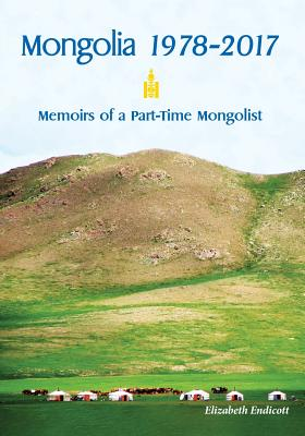 Mongolia 1978-2017: Memoirs of a Part-Time Mongolist Cover Image