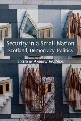 Security in a Small Nation: Scotland, Democracy, Politics (Open Reports #4) Cover Image