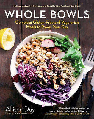 Whole Bowls: Complete Gluten-Free and Vegetarian Meals to Power Your Day Cover Image