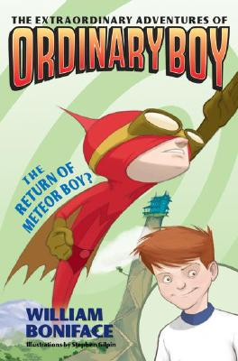 The Extraordinary Adventures of Ordinary Boy, Book 2: The Return of Meteor Boy? Cover Image