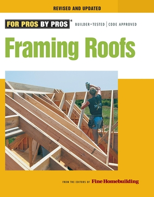 Framing Roofs: Completely Revised and Updated (For Pros By Pros) Cover Image