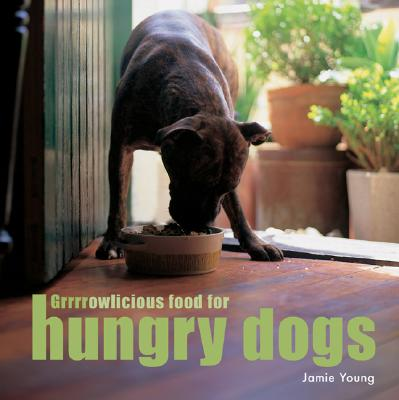 Grrrrowlicious Food for Hungry Dogs Cover