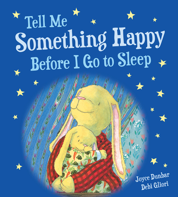 Tell Me Something Happy Before I Go to Sleep (padded board book) (Lullaby Lights) Cover Image
