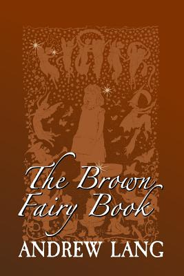 The Brown Fairy Book: Original and Unabridged Cover Image