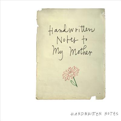 Handwritten Notes to My Mother Cover