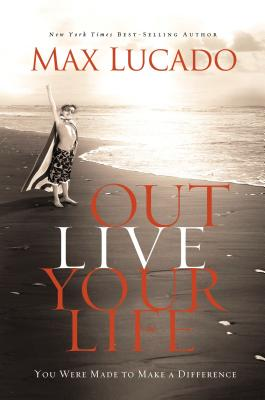 Ie: Outlive Your Life: You Were Made to Make a Difference Cover Image