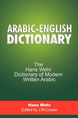 Arabic-English Dictionary: The Hans Wehr Dictionary of Modern Written Arabic Cover Image