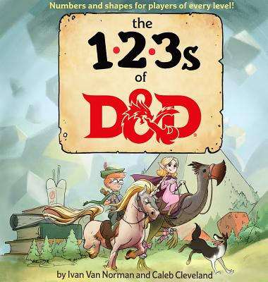 The 123s of D&D by Ivan Norman and Caleb Cleveland