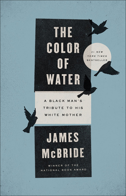 The Color of Water: A Black Man's Tribute to His White Mother Cover Image
