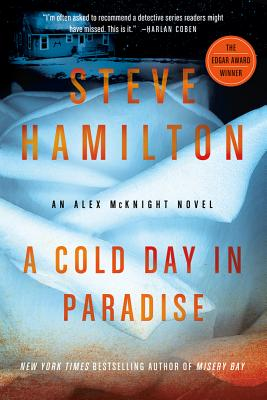 A Cold Day in Paradise: An Alex McKnight Novel (Alex McKnight Novels #1) Cover Image