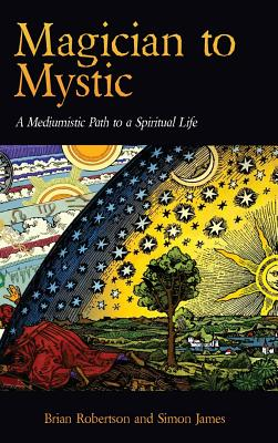 Magician to Mystic: A Mediumistic Path to a Spiritual Life Cover Image