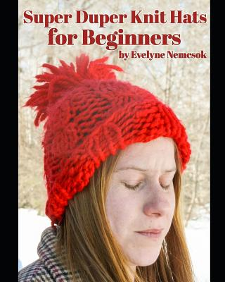 Super Duper Knit Hats for Beginners Cover Image
