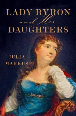 Cover for Lady Byron and Her Daughters