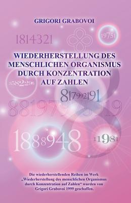 Wiederherstellung Des Menschlichen Organismus Durch Konzentration Auf Zahlen (German Edition) Cover Image