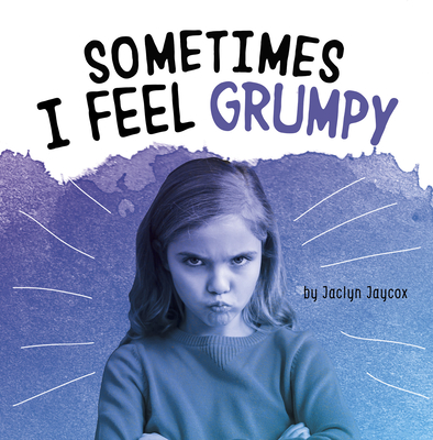 Sometimes I Feel Grumpy Cover Image