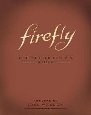 Firefly: A Celebration (Anniversary Edition) Cover Image