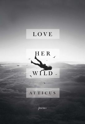 Love Her Wild: Poems Cover Image