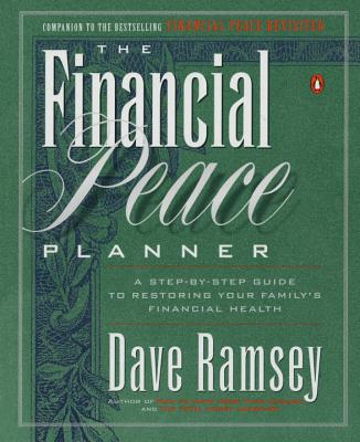 The Financial Peace Planner: A Step-by-Step Guide to Restoring Your Family's Financial Health Cover Image