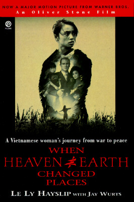 When Heaven and Earth Changed Places: A Vietnamese Woman's Journey from War to Peace Cover Image