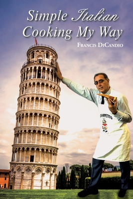 Simple Italian Cooking My Way Cover Image