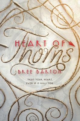 Heart of Thorns by Bree Barton